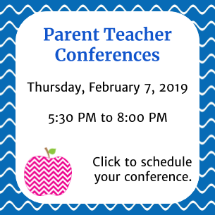 Parent Teacher Conferences ate Thursday, February 7th from 5:30 PM to 8 PM.